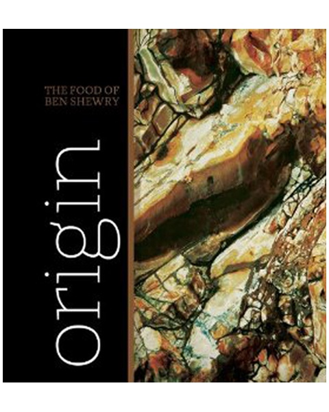 Book - Origin: Food of Ben Shewry - Cook Book - Food Lover  $95