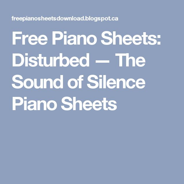 Free Piano Sheets: Disturbed — The Sound of Silence Piano Sheets