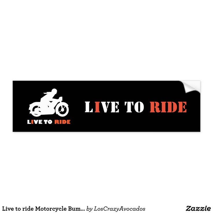 Live to ride Motorcycle Bumper Sticker #ride #bike #biker #motorcycle #sticker #motorbike #funky #gift #cool #road #car