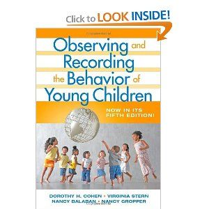 Observing and Recording the Behavior of Young Children: Dorothy H. Cohen, Virginia Stern, Nancy Balaban, Nancy Gropper: 9780807748824: Amazo...