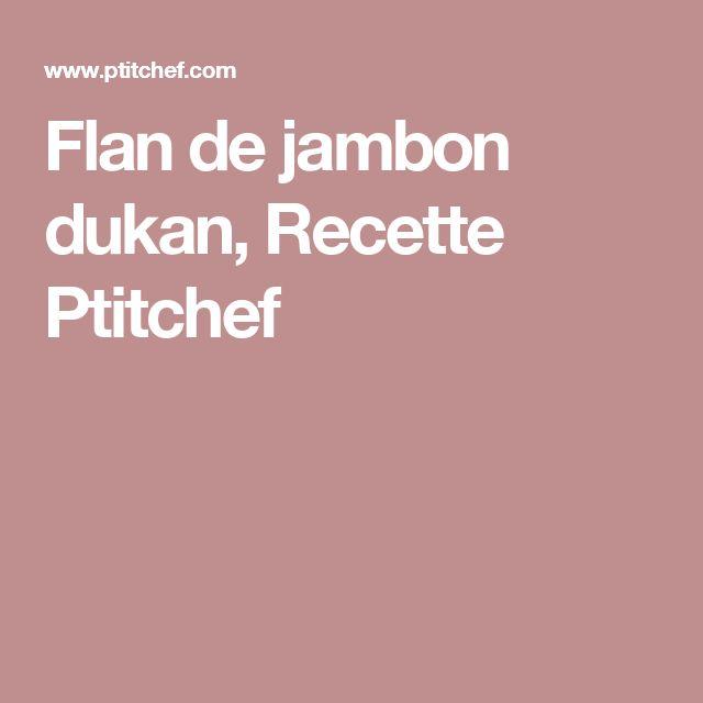 Flan de jambon dukan, Recette Ptitchef