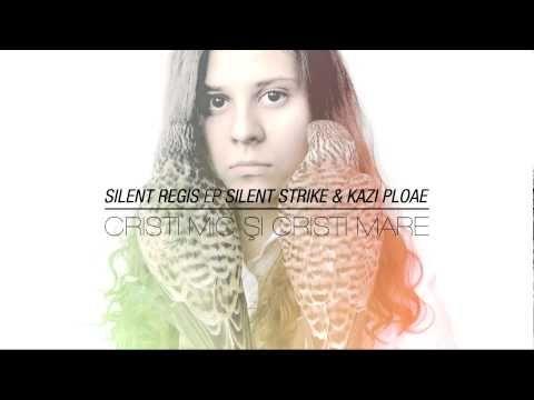 ▶ Silent Strike & Kazi Ploae - Cristi mic și Cristi mare (Silent Regis EP)