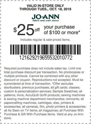 In-Store: $25 #Off your #purchase of $100 or more.  Store : #JoAnnFabrics Scope : Entire Store Coupon Code : 1216 2921 9655 5320 1077 2 Ends On : 10/18/16  Get more deals : http://www.geoqpons.com/Jo-Ann-Fabrics-printable-coupons Get our Android mobile App: https://play.google.com/store/apps/details?id=com.mm.views Get our iOS mobile App: https://itunes.apple.com/us/app/geoqpons-local-coupons-discounts/id397729759?mt=8