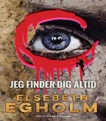 Jeg finder dig altid af Elsebeth Egholm handler om Rina, der lever et vildt dobbeltliv om natten. Hun vikles  ind i et mord og så starter jagten - langt væk fra en vild mand og væk fra politiet. Klik på forsidefotoet og læs mere her om dette første bind i en helt ny krimiserie