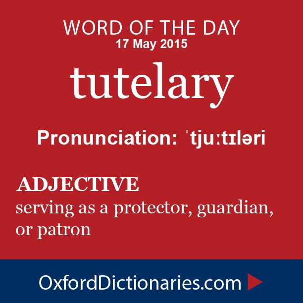 tutelary (adjective): Serving as a protector, guardian, or patron. Word of the Day for 17 May 2015. #WOTD #WordoftheDay #tutelary
