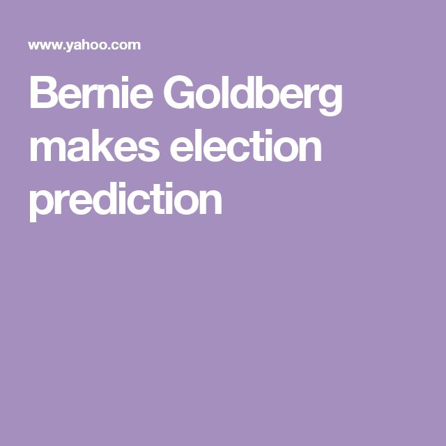 Bernie Goldberg makes election prediction