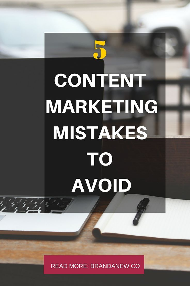 Contentmarketing 5 Common Mistakes Made By Content Marketing Beginners