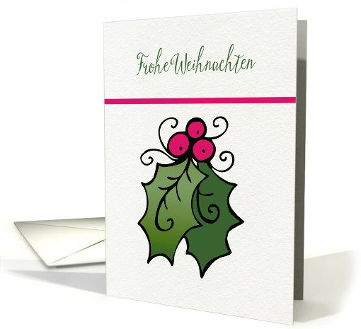 Merry Christmas in German, Frohe Weihnachten, Holly and Berries card