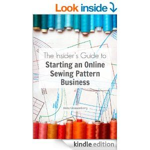 Amazon.com: The Insider's Guide to Starting an Online Sewing Pattern Business eBook: Abby Glassenberg, Kim Werker: Kindle Store