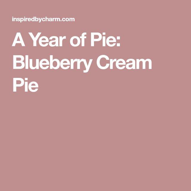 A Year of Pie: Blueberry Cream Pie