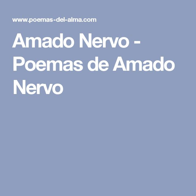 Amado Nervo - Poemas de Amado Nervo