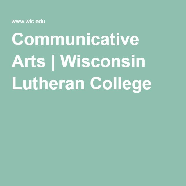 Communicative Arts | Wisconsin Lutheran College