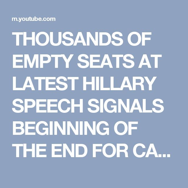 THOUSANDS OF EMPTY SEATS AT LATEST HILLARY SPEECH SIGNALS BEGINNING OF THE END FOR CAMPAIGN - YouTube