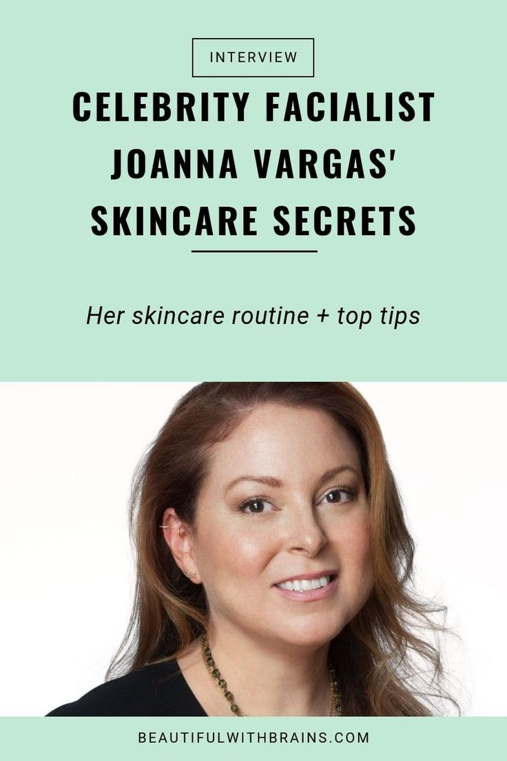 Joanna Vargas Shares Her Skincare Routine