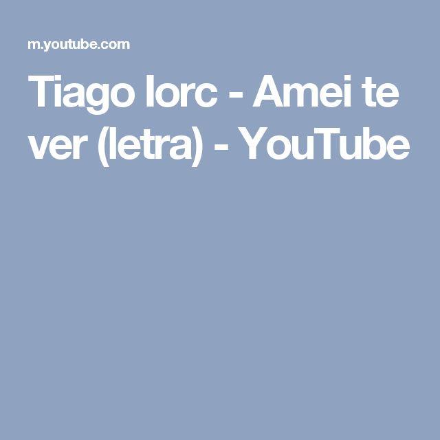 Tiago Iorc - Amei  te ver (letra) - YouTube