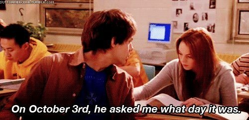 """On October 3rd, he asked me what day it was. """"It's October 3rd"""""""