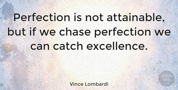 """Vince Lombardi Quote: """"Perfection is not attainable, but if we chase perfection we can catch excellence."""" #Motivational #quotes #quotetab"""