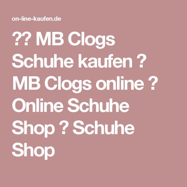 ★❤ MB Clogs Schuhe kaufen ✓ MB Clogs online ✓ Online Schuhe Shop ✓ Schuhe Shop