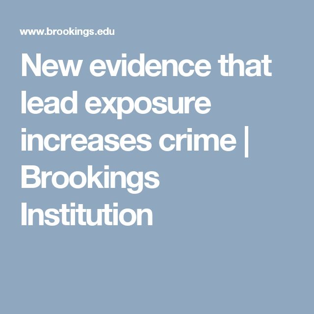 New evidence that lead exposure increases crime | Brookings Institution
