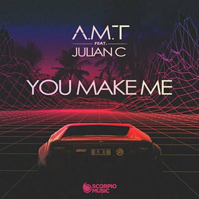 You Make Me (French Vocal) - A.M.T. Feat. Julian C
