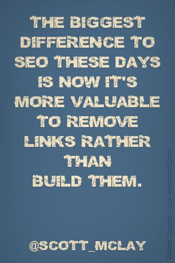 SEO Quote: Removing Links is now more valuable to remove rather than build them #valuable #link #removal #seo #linkbuilding