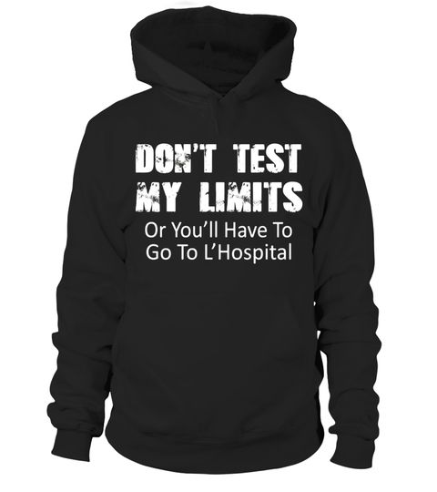 """# Don't Test My Limits Or L'Hospital Funny Math Joke Pun Shirt .  Special Offer, not available in shops      Comes in a variety of styles and colours      Buy yours now before it is too late!      Secured payment via Visa / Mastercard / Amex / PayPal      How to place an order            Choose the model from the drop-down menu      Click on """"Buy it now""""      Choose the size and the quantity      Add your delivery address and bank details      And that's it!      Tags: This awesome…"""