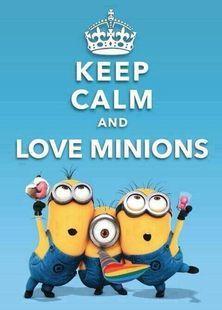 Keep calm LOVE minions!!