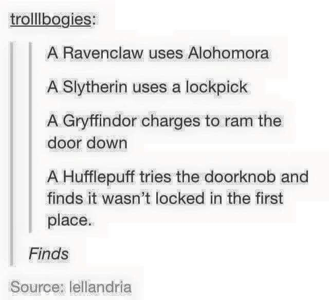 Hufflepuffs are particularly good finders.