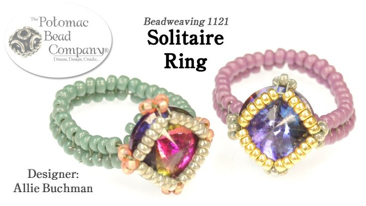 "This video tutorial from The Potomac Bead Company teaches you how to make Allie Buchman's ""Solitaire Ring"" design using a 10mm crystal rivoli & seed beads. F..."