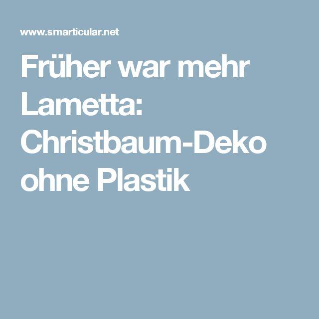 Früher war mehr Lametta: Christbaum-Deko ohne Plastik