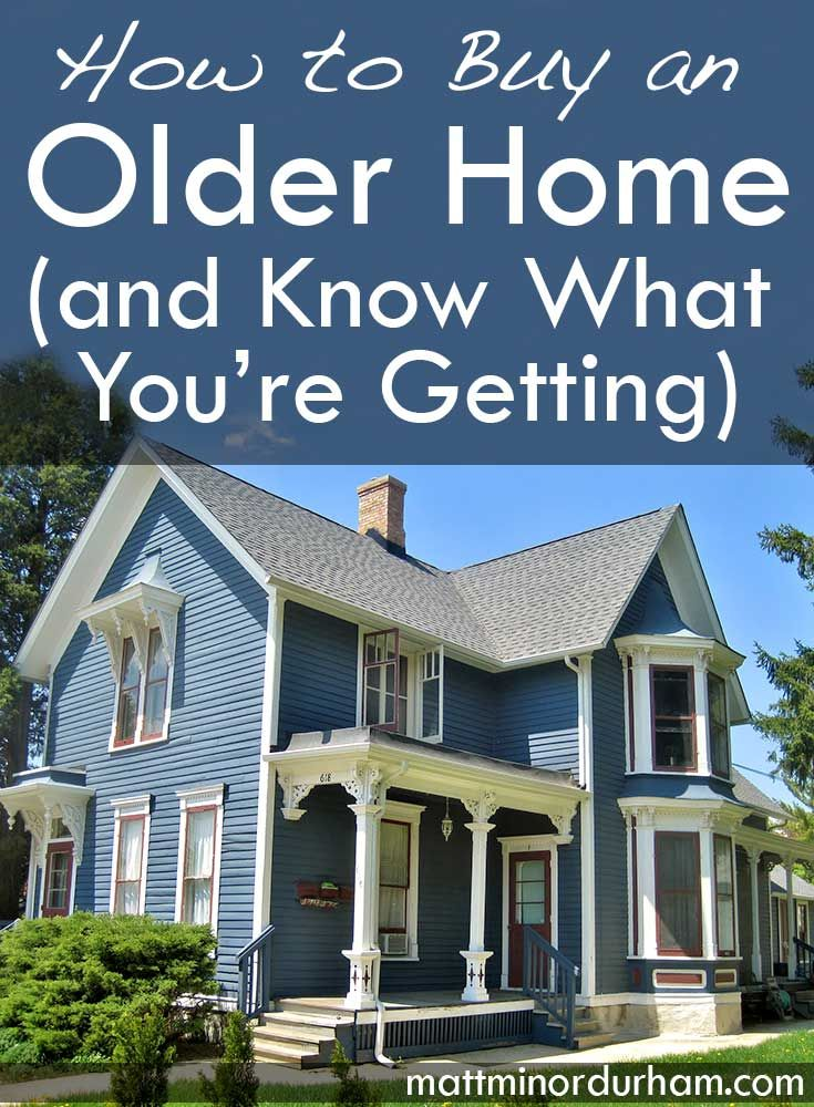 Know what to look for when buying an older house: http://mattminordurham.com/buy-older-home-and-know-what-youre-getting/
