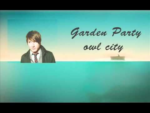 Garden Party (New Song) - Owl City