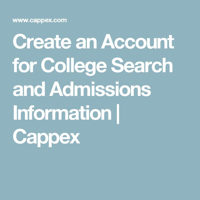 Create an Account for College Search and Admissions Information | Cappex