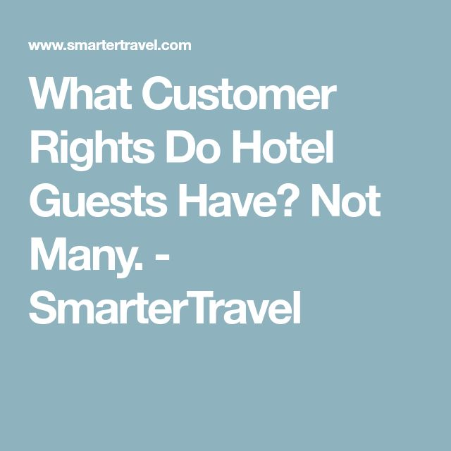 What Customer Rights Do Hotel Guests Have? Not Many. - SmarterTravel