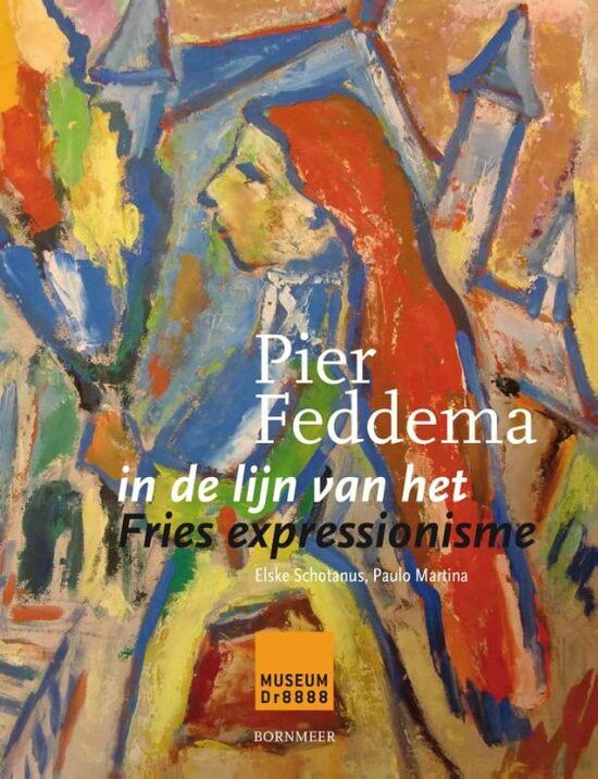 Voorzijde omslag boek Pier Feddema,  in de lijn van het Fries Expressionisme, 2015. Elske Schotanus en Paulo Martina, uitgeverij Bornmeer