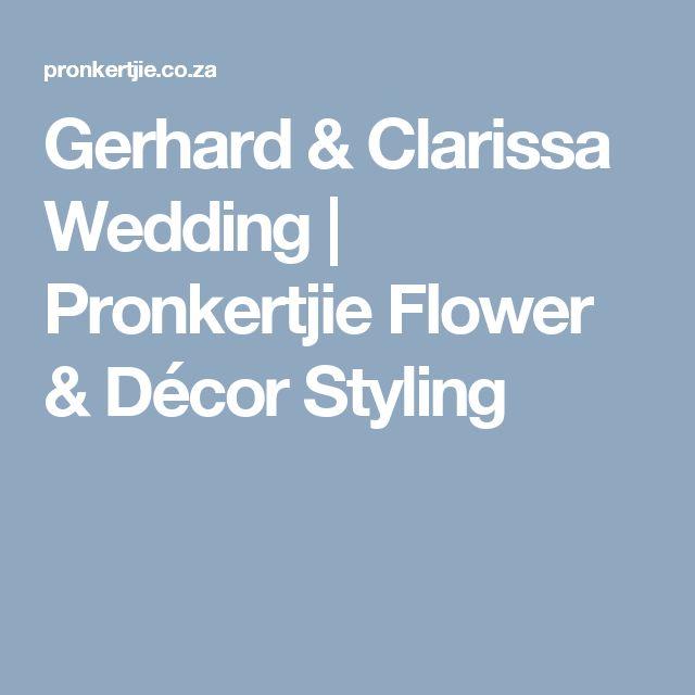 Gerhard & Clarissa Wedding | Pronkertjie Flower & Décor Styling