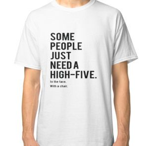 """""""Some People Quote"""" Classic T-Shirts by anaztasya 