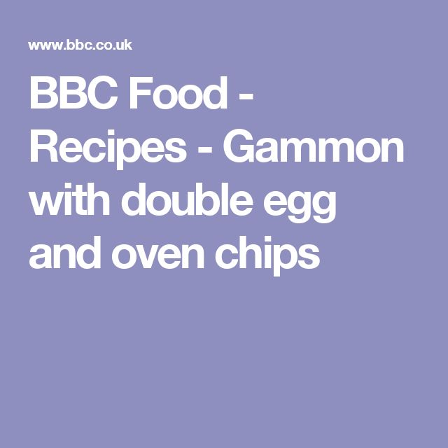 BBC Food - Recipes - Gammon with double egg and oven chips