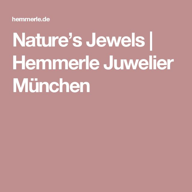 Nature's Jewels | Hemmerle Juwelier München