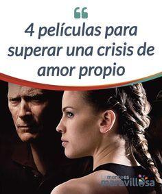 4 películas para superar una crisis de amor propio ¿Crees que tienes una crisis de amor propio y no sabes cómo superarla? Tal vez el cine y alguna de estas películas te ayuden #Películas