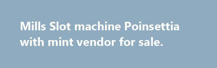 Mills Slot machine Poinsettia with mint vendor for sale. http://casino4uk.com/2017/08/26/mills-slot-machine-poinsettia-with-mint-vendor-for-sale/  Mills Slot machine Poinsettia with mint vendor for sale. Mills slot machine golf ball vendor. by SOMBILON STUDIOS – www.SOMBILON.comThe post Mills Slot machine Poinsettia with mint vendor for sale. appeared first on Casino4uk.com.