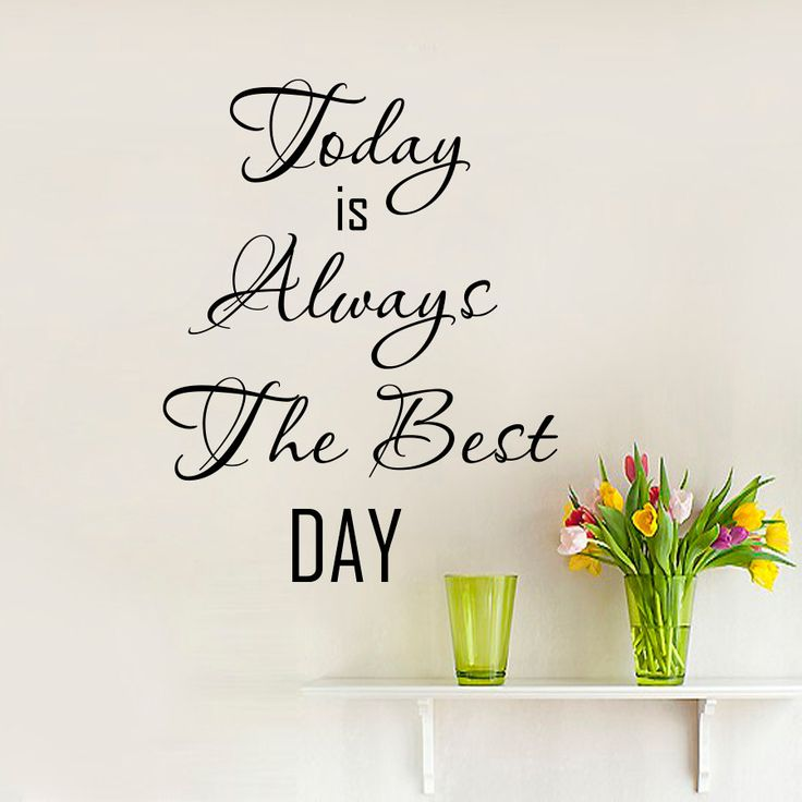 Wall Decals Quote Today Is Always The Best Day by DecalsfromDavid