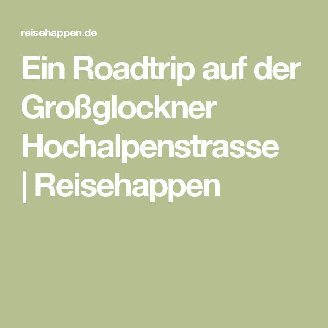 Ein Roadtrip auf der Großglockner Hochalpenstrasse |Reisehappen