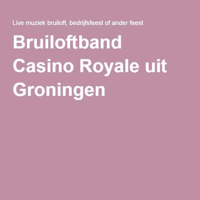 Bruiloftband Casino Royale uit Groningen