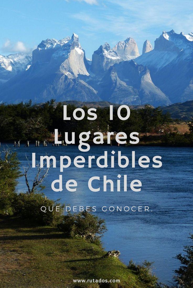 Quieres Viajar A Chile Y No Sabes Que Lugares Visitar Acá Puedes Encontrar Los 10 Lugares Que No T Viajar A Chile Que Visitar En Chile Vacaciones En Argentina