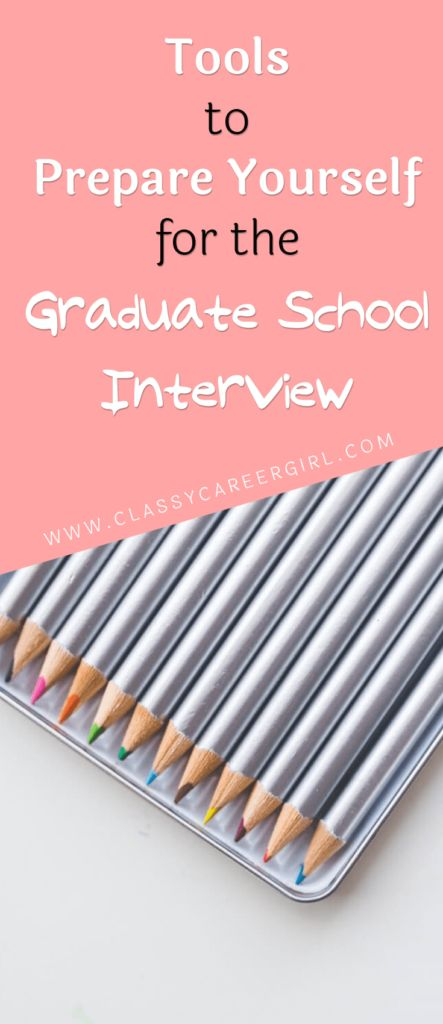 For a primer on how to ace the interview, read on to learn about some important tools you need. http://www.classycareergirl.com/2016/07/graduate-school-interview-tools/