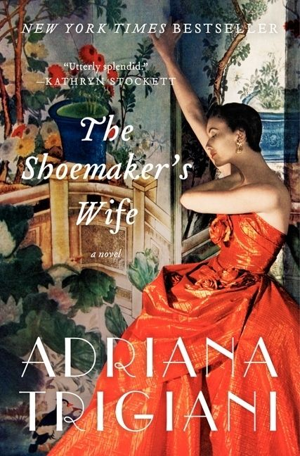 The Shoemaker's Wife by Adriana Trigiani | 14 Books Your Book Club Needs To Read Now