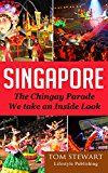 Free Kindle Book -   Singapore: The Chingay Parade, We Take An Inside Look, (Singapore Tour Packages,Singapore Places to Visit,Singapore Tourist Spots)