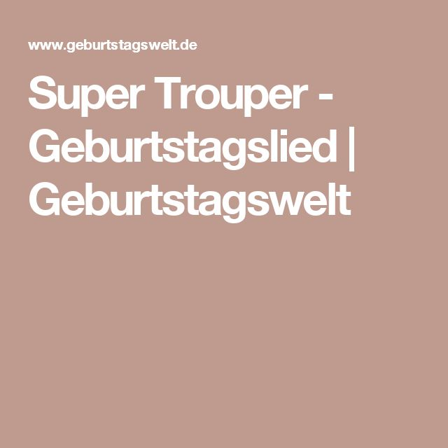 Super Trouper - Geburtstagslied   Geburtstagswelt