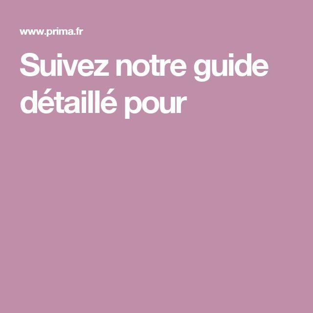 Suivez notre guide détaillé pour